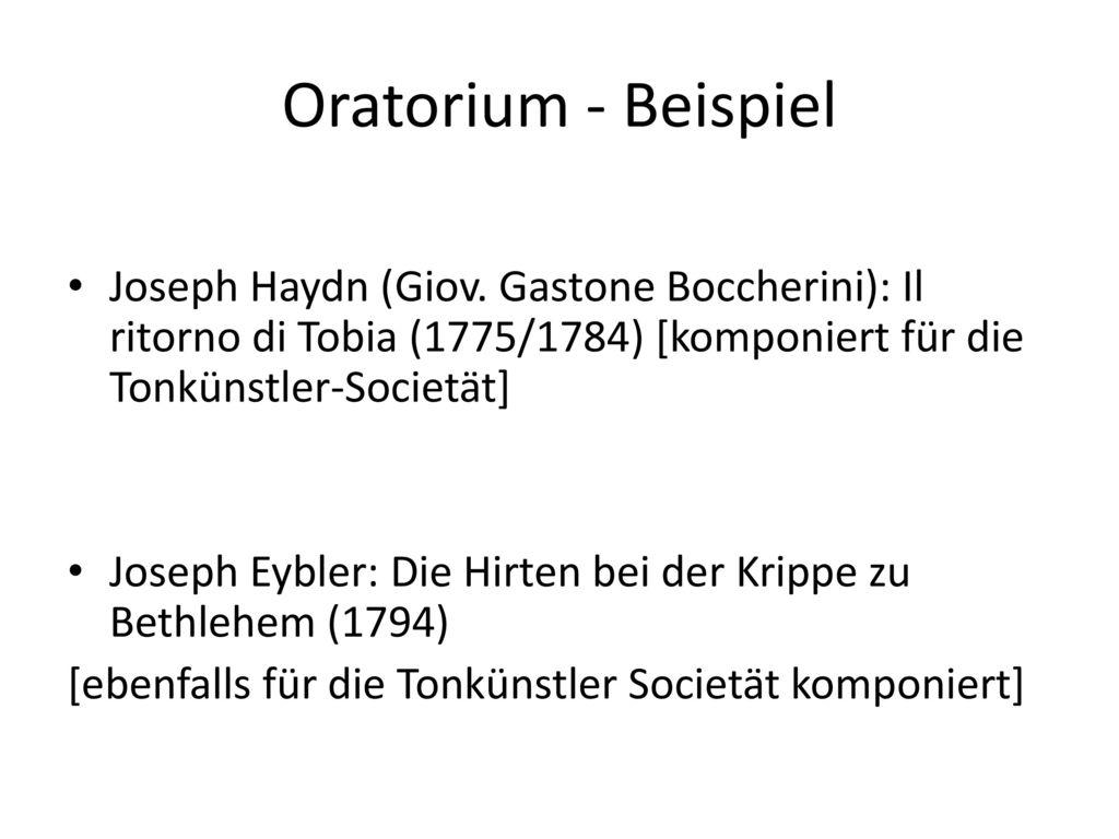 Oratorium - Beispiel Joseph Haydn (Giov. Gastone Boccherini): Il ritorno di Tobia (1775/1784) [komponiert für die Tonkünstler-Societät]